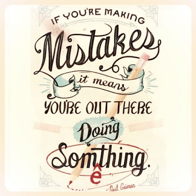 If you're making mistakes, it means you're moving forward. Keep taking imperfect action to reach the next level.