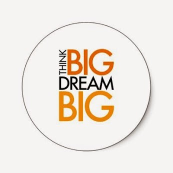 Big things happening, as a result of thinking and dreaming BIG!
