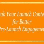 Leak Your Launch Content for Better Pre-Launch Engagement